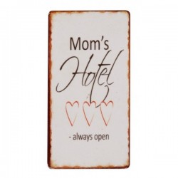 Metal sign - Mom s Hotel