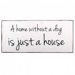 Metal sign - A home without a dog