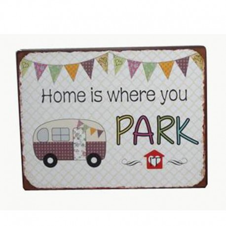 Metal sign  - Home is where you Park it